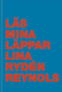 Lina Rydén Reynols: 'Läs mina läppar'