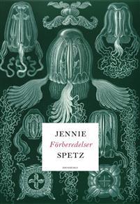 Jennie Spetz: 'Förberedelser'