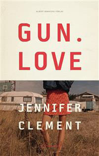 Jennifer Clement: 'Gun. Love'