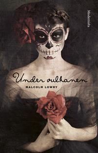 Malcolm Lowry: 'Under vulkanen'