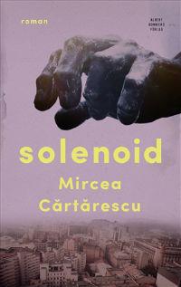 Mircea Cartarescu: 'Solenoid'