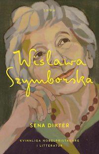 Wisława Szymborska: 'Sena dikter'