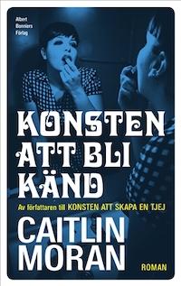 Caitlin Moran: 'Konsten att bli känd'