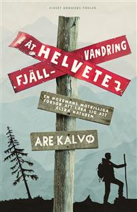 Are Kalvø: 'Fjällvandring åt helvete'
