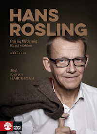 Hans Rosling: 'Hur jag lärde mig förstå världen'