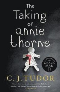 C.J. Tudor: 'The Taking of Annie Thorne'