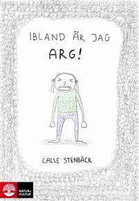 Calle Stenbäck: 'Ibland är jag arg!'