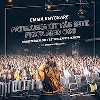 Emma Knyckare: 'Patriarkatet får inte festa med oss'