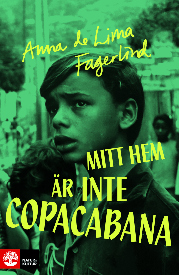 Anna de Lima Fagerlind: 'Mitt hem är inte Copacabana'