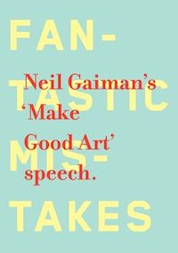 Neil Gaiman: 'Make Good Art'