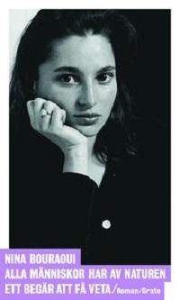 Nina Bouraoui: 'Alla människor har av naturen ett begär att få veta'