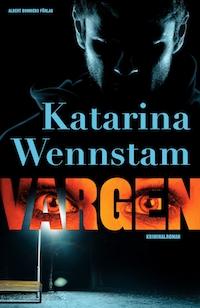 Katarina Wennstam: 'Vargen'