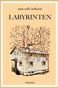 Ann-Sofi Carlsson: 'Labyrinten'