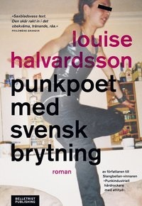 Louise Halvardsson: 'Punkpoet med svensk brytning'