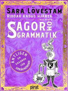 Sara Lövestam: 'Riddar Kasus hjärta och andra sagor om grammatik'