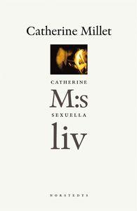 Catherine Millet: 'Catherine M:s sexuella liv'