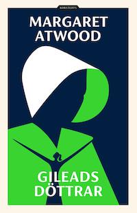 Margaret Atwood: 'Gileads döttrar'