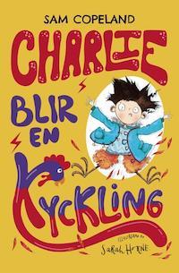 Sam Copeland: 'Charlie blir en kyckling'