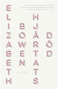 Elizabeth Bowen: 'Hjärtats död'