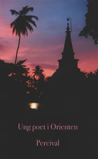 Percival: 'Ung poet i Orienten '