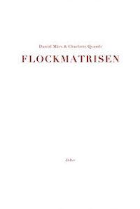 Daniel Mårs & Charlotte Qvandt: 'Flockmatrisen'