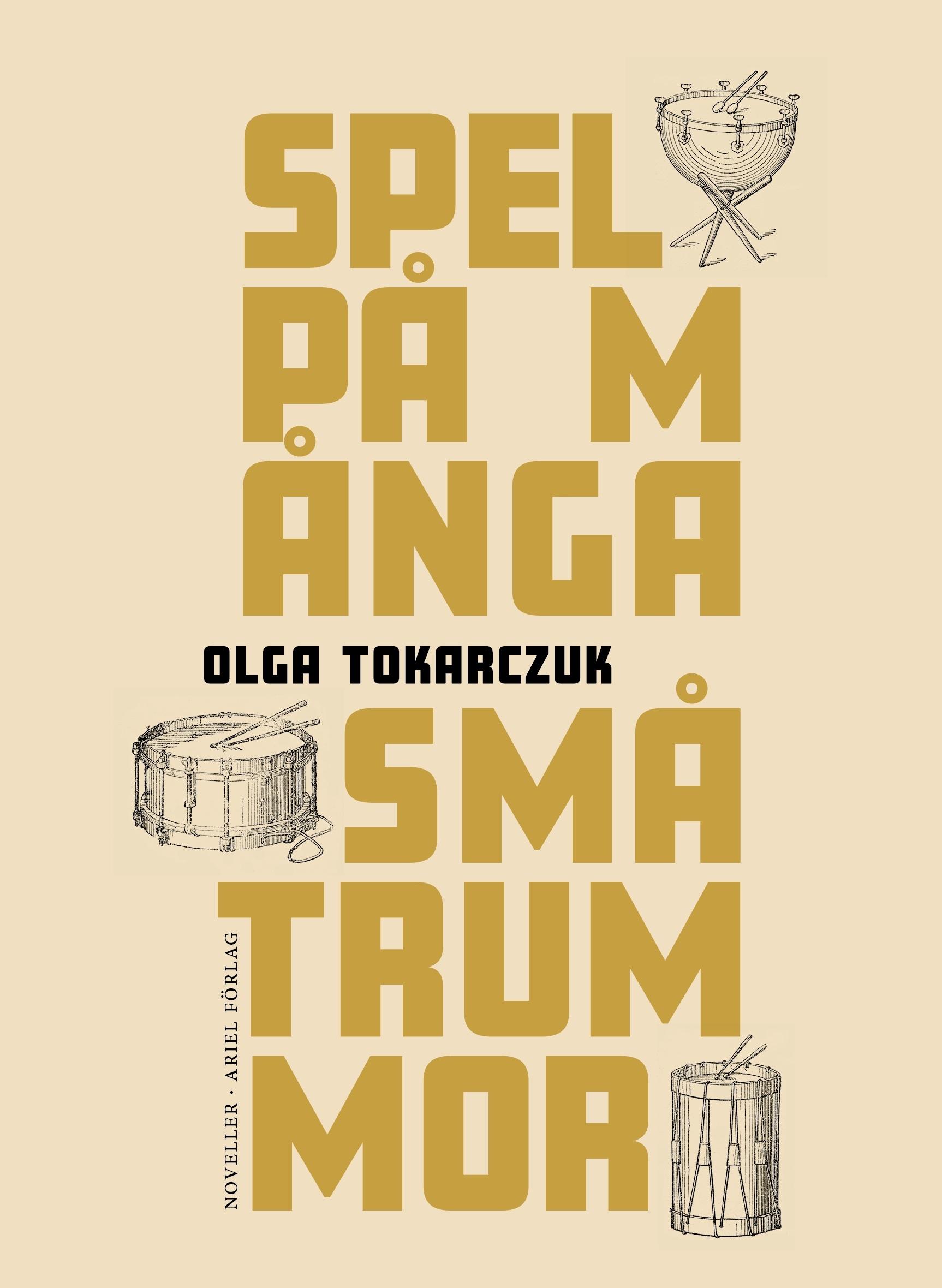 Olga Tokarczuk: 'Spel på många små trummor'