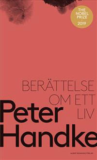 Peter Handke: 'Berättelse om ett liv'