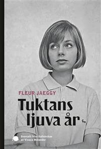 Fleur Jaeggy: 'Tuktans ljuva år '