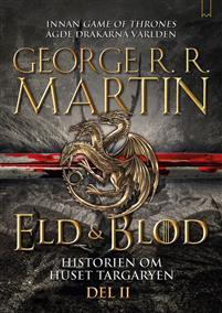 George RR Martin: 'Eld & Blod: Historien om huset Targaryen (Del II)'
