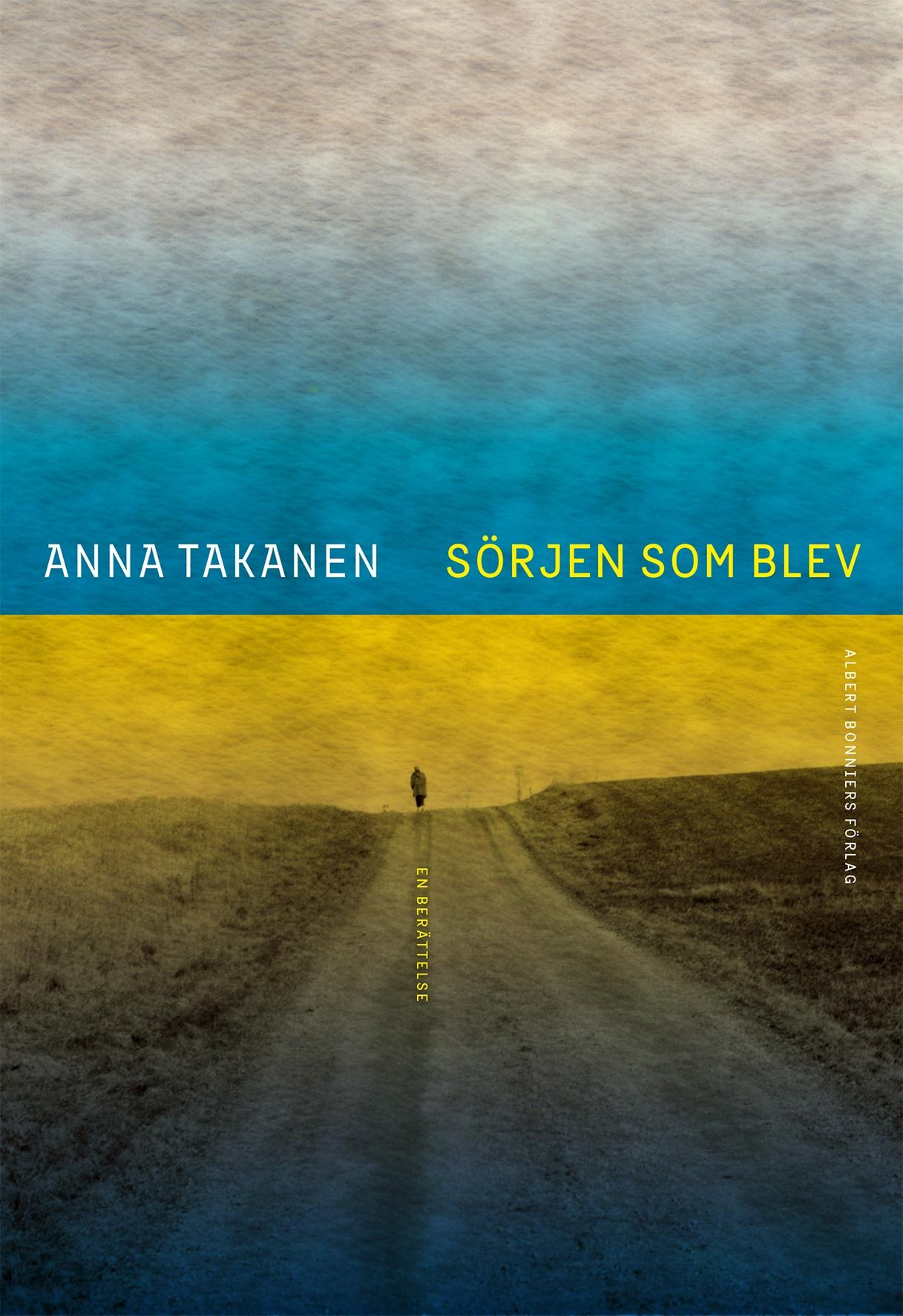 Anna Takanen: 'Sörjen som blev'