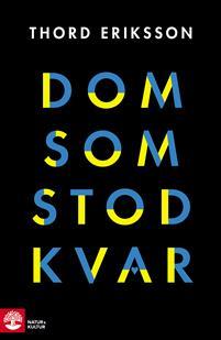 Thord Eriksson: 'Dom som stod kvar'