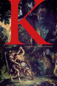 Katarina Frostenson: 'K'
