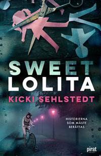 Kicki Sehlstedt: 'Sweet Lolita'