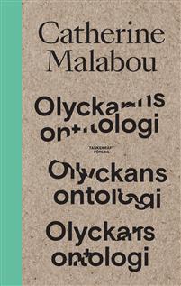 Catherine Malabou: 'Olyckans ontologi'