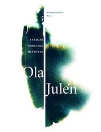 Ola Julén: 'Afrikas verkliga historia'