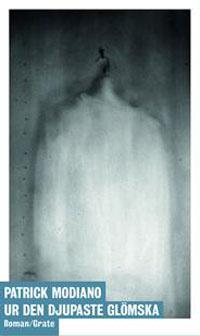 Patrick Modiano: 'Ur den djupaste glömska'