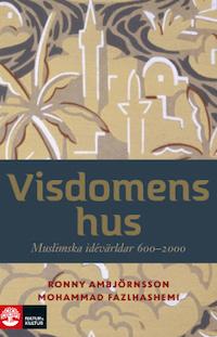 Ronny Ambjörnsson och Mohammad Fazlhashemi: 'Visdomens hus'