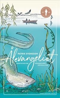 Patrik Svensson: 'Ålevangeliet'