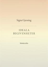 Signe Gjessing: 'Ideala begivenheter'