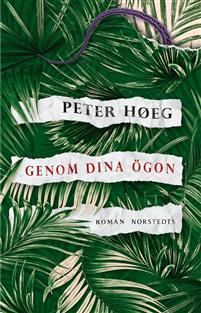 Peter Høeg: 'Genom dina ögon'