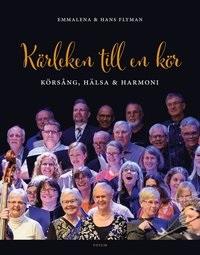 Emmalena och Hans Nyman: 'Kärleken till en kör'