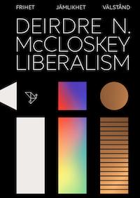 Deirdre McCloskey: 'Liberalism'