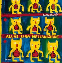 Sara Granér: 'Allas lika mellangärde'