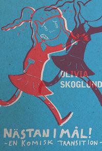 Olivia Skoglund : 'Nästan i mål'