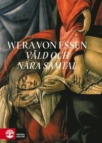 Wera von Essen: 'Våld och nära samtal'