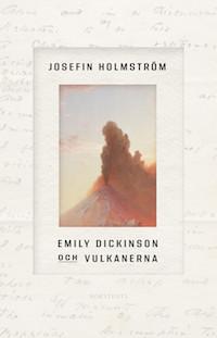 Josefin Holmström: 'Emily Dickinson och vulkanerna'