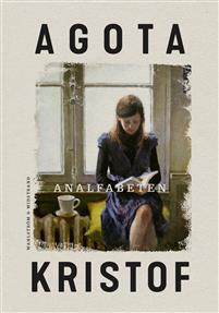 Agota Kristof: 'Analfabeten'