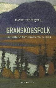 David Thurfjell: 'Granskogsfolk'