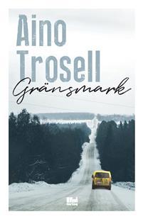 Aino Trosell: 'Gränsmark'