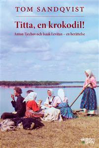 Tom Sandqvist: 'Titta, en krokodil!'